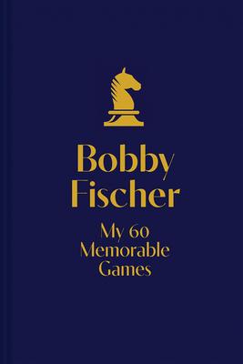 My 60 Memorable Games - Fischer, Bobby