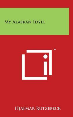 My Alaskan Idyll - Rutzebeck, Hjalmar
