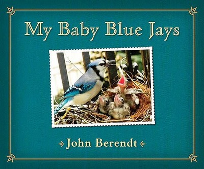 My Baby Blue Jays - Berendt, John