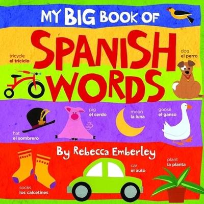 My Big Book of Spanish Words - Emberley, Rebecca