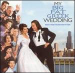 My Big Fat Greek Wedding [Music from the Motion Picture] - Original Soundtrack