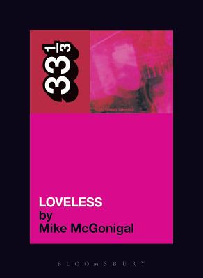 My Bloody Valentine Loveless - McGonigal, Mike