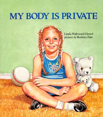 My Body Is Private - Girard, Linda Walvoord