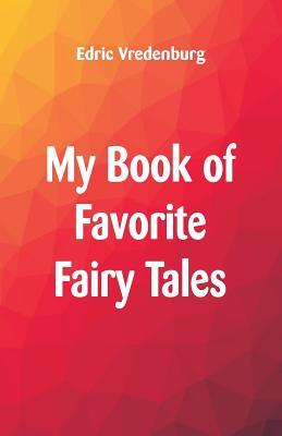 My Book of Favorite Fairy Tales - Vredenburg, Edric