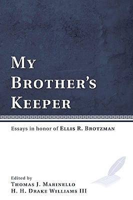My Brother's Keeper: Essays in Honor of Ellis R. Brotzman - Marinello, Thomas J (Editor), and Williams, H H Drake III (Editor)