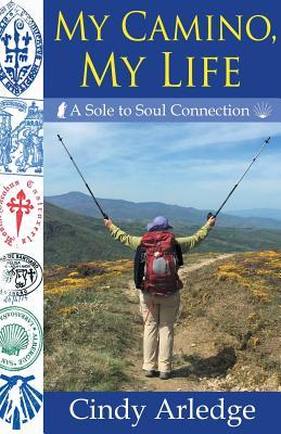 My Camino, My Life - Arledge, Cindy
