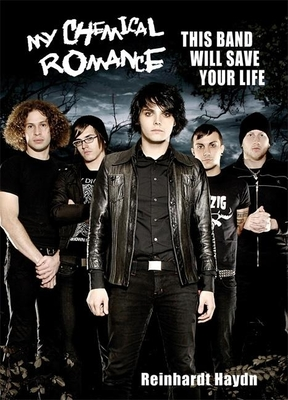 My Chemical Romance: This Band Will Save Your Life - Haydn, Reinhardt