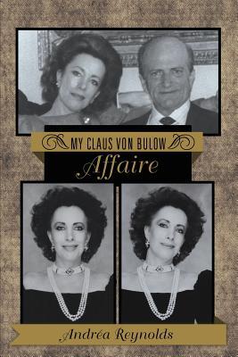 My Claus Von Bulow Affaire - Reynolds, Andrea