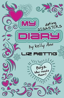 My Dating Disasters Diary - Rettig, Liz