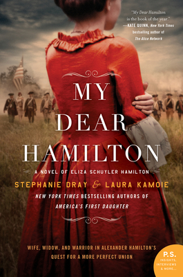 My Dear Hamilton: A Novel of Eliza Schuyler Hamilton - Dray, Stephanie, and Kamoie, Laura