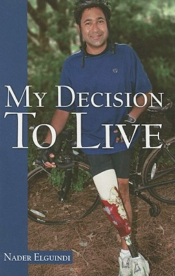My Decision to Live - Elguindi, Nader