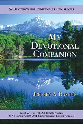 My Devotional Companion: 52 Devotions for Individuals and Groups - Rasche, Jeffrey A