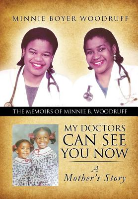 My Doctors Can See You Now - Woodruff, Minnie Boyer