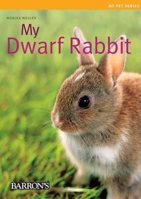 My Dwarf Rabbit - Wegler, Monika