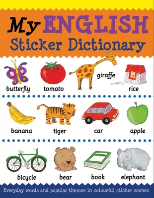My English Sticker Dictionary - Bruzzone, Catherine, and Millar, Louise