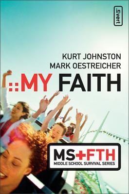 My Faith - Johnston, Kurt, and Oestreicher, Mark