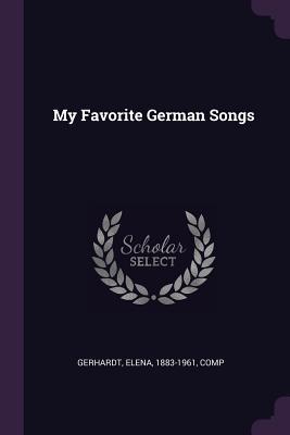 My Favorite German Songs - Gerhardt, Elena