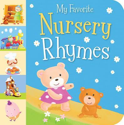 My Favorite Nursery Rhymes - Tiger Tales (Editor), and Rescek, Sanja (Illustrator)