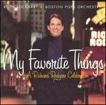 My Favorite Things: A Richard Rodgers Celebration - Keith Lockhart & the Boston Pops Orchestra