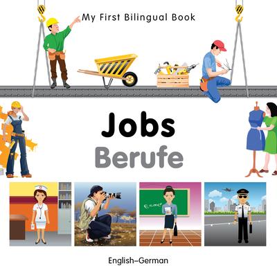 My First Bilingual Book-Jobs (English-German) - Milet Publishing