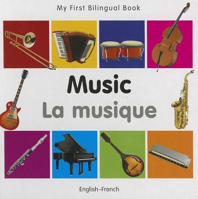 My First Bilingual Book - Music: English-french - Milet Publishing