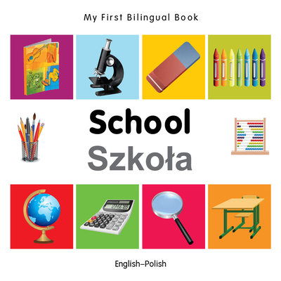 My First Bilingual Book-School (English-Polish) - Milet Publishing