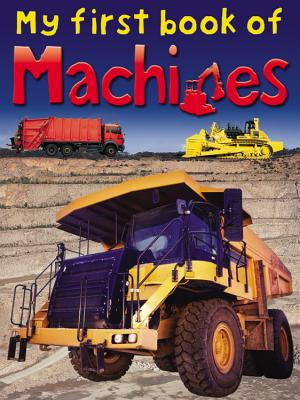 My First Book of Machines - Ridley, Frances (Contributions by), and Bingham, Caroline (Contributions by), and Gunston, Bill (Contributions by)