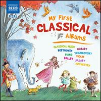 My First Classical Albums [Naxos] - Alexander Jablokov (violin); Alexander Peskanov (piano); Ashley Wass (piano); Attila Falvay (violin);...