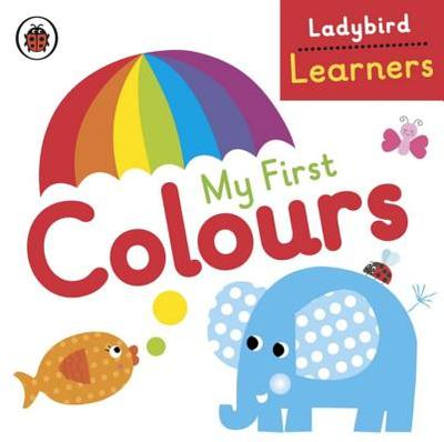 My First Colours: Ladybird Learners -