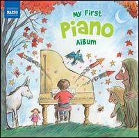 My First Piano Album - Alexander Peskanov (piano); Balázs Szokolay (piano); Christian Kohn (piano); Chu-Fang Huang (piano);...