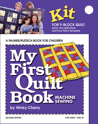 My First Quilt Book: Machine Sewing - Cherry, Winky