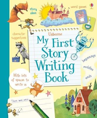 My First Story Writing Book - Daynes, Katie, and Stowell, Louie, and Baruzzi, Agnese (Illustrator)