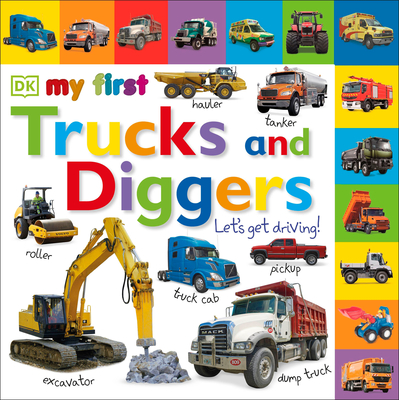 My First Trucks and Diggers: Let's Get Driving! - DK Publishing