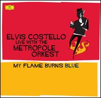 My Flame Burns Blue [LP] - Elvis Costello with the Metropole Orkest
