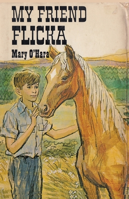 My Friend Flicka - O'Hara, Mary, and Sloan, Sam (Introduction by)