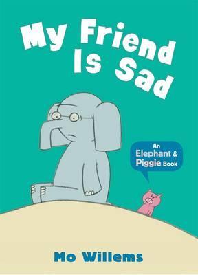 My Friend is Sad - Willems, Mo