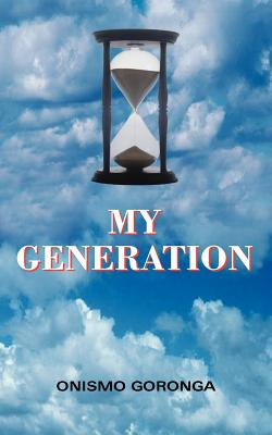 My Generation - Onismo Goronga