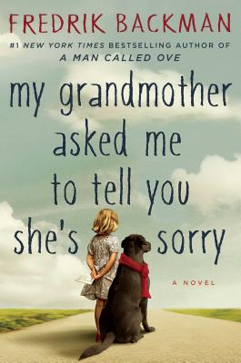 My Grandmother Asked Me to Tell You She's Sorry - Backman, Fredrik