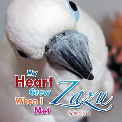 My Heart Grew When I Met Zazu - Frye, April