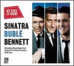 My Kind of Music: Sinatra, Bublé, Bennett