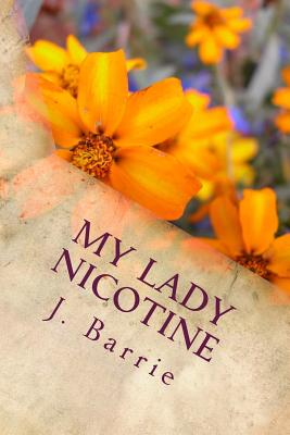 My Lady Nicotine - Barrie, James Matthew