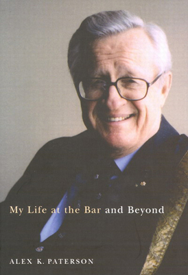 My Life at the Bar and Beyond - Paterson, Alex K
