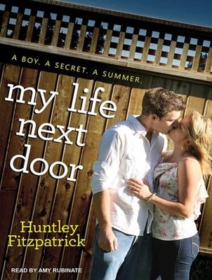 My Life Next Door - Fitzpatrick, Huntley, and Rubinate, Amy (Narrator)