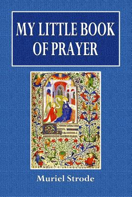 My Little Book of Prayer - Strode, Muriel