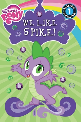 My Little Pony: We Like Spike! - Fox, Jennifer