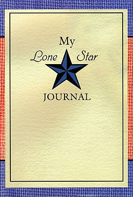 My Lone Star Journal: A Writing Companion to the Lone Star Journals - Rogers, Lisa Waller