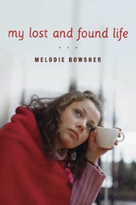 My Lost and Found Life - Bowsher, Melodie
