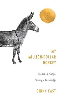 My Million-Dollar Donkey: The Price I Paid for Wanting to Live Simply - East, Ginny