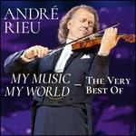 My Music, My World: The Very Best of André Rieu