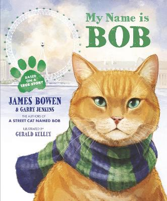 My Name is Bob: An Illustrated Picture Book - Bowen, James